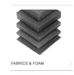 Fabrics and Foam